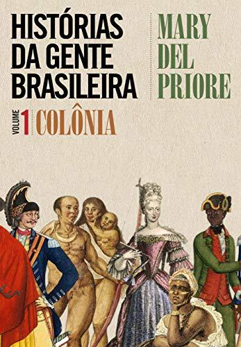 Histórias da gente brasileira - Colônia - Vol. 1