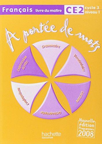 A portée de mots - Français CE2 - Guide pédagogique - Ed.2009