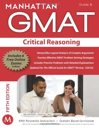 MANHATTAN GMAT: Critical Reasoning: GMAT Strategy Guide