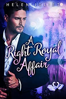 A Right Royal Affair by [Helen Juliet]