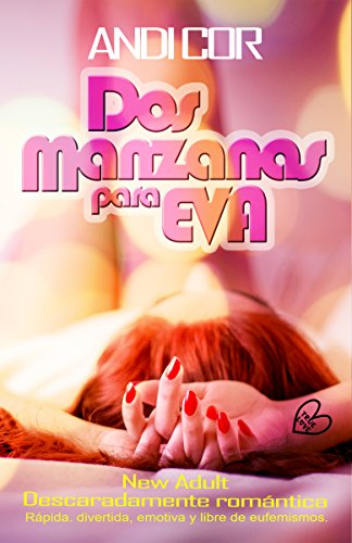 DOS MANZANAS PARA EVA: (Romántica Chick Lit New Adult) (True Love ...