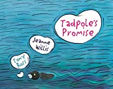 Willis, Jeanne - Tadpole's Promise (Illustrated by Tony Ross)