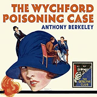 The Wychford Poisoning Case: A Detective Story Club Classic Crime Novel (The Detective Club)                   By:                                                                                                                                 Anthony Berkeley,                                                                                        Tony Medawar - introduction                               Narrated by:                                                                                                                                 Mike Grady                      Length: 7 hrs and 47 mins     1 rating     Overall 4.0
