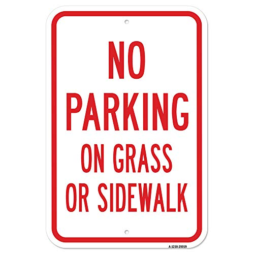 "No Parking On Grass Or Sidewalk | 12"" X 18"" Heavy-Gauge Aluminum Rust Proof Parking Sign 