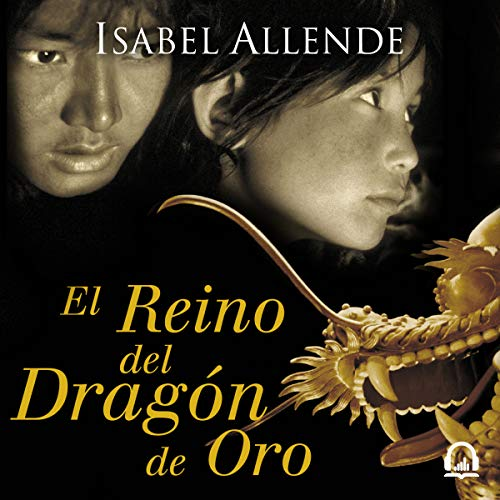 El Reino del Dragón de Oro [The Kingdom of the Golden Dragon] audiobook cover art