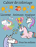 Livre de coloriage licorne et animaux magique: 40 pages grand format 21,6 x 27,9 cm à colorier pour enfants et adultes (facile à faire)