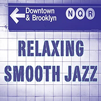 Relaxing Smooth Jazz