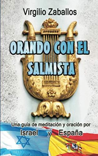 Orando con el salmista: Una guía de meditación y oración por Israel y España