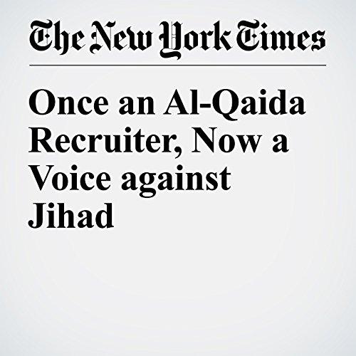 Once an Al-Qaida Recruiter, Now a Voice against Jihad cover art