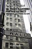 Un paseo aleatorio por Wall Street: La estrategia para invertir con éxito (Undécima...