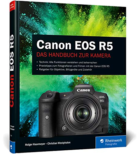 Canon EOS R5: Das Handbuch zur Kamera