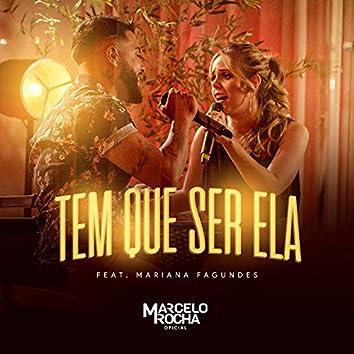 Tem Que Ser Ela (feat. Mariana Fagundes)