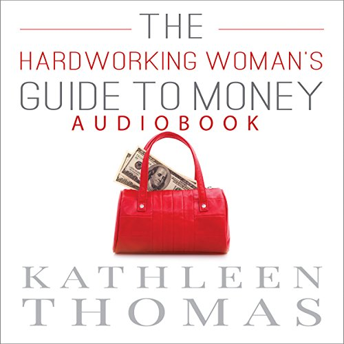 The Hardworking Woman's Guide to Money audiobook cover art