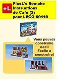 PlusL's Remake Instructions de Café (2) pour LEGO 60110: Vous pouvez construire le Café (2) de vos propres briques! (French Edition)