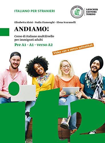 Andiamo! Corso di italiano multilivello per immigrati adulti. Livello preA1-A1-verso A2