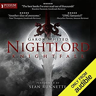 Knightfall     Nightlord, Book 4              By:                                                                                                                                 Garon Whited                               Narrated by:                                                                                                                                 Sean Runnette                      Length: 41 hrs and 21 mins     345 ratings     Overall 4.7