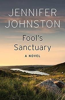 Fool's Sanctuary: A Novel by [Jennifer Johnston]