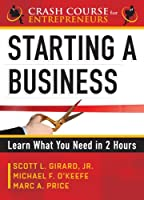 Starting a Business: Learn What You Need in 2 Hours (Crash Course for Entrepreneurs)