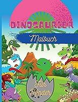 Dinosaurier Malbuch fuer Kinder: Fantastisches Dinosaurier-Malbuch fuer Jungen, Maedchen, Kleinkinder, Vorschulkinder Grossformat 8,5 x 11