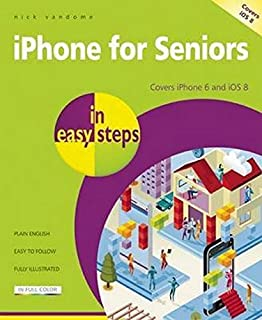 iPhone for Seniors in easy steps: Covers iPhone 6 and iOS 8