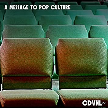 A Message to Pop Culture