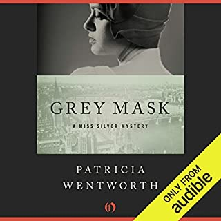 Grey Mask     Miss Silver, Book 1              By:                                                                                                                                 Patricia Wentworth                               Narrated by:                                                                                                                                 Diana Bishop                      Length: 7 hrs and 33 mins     16 ratings     Overall 3.9