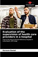 Evaluation of the supervision of health care providers in a hospital