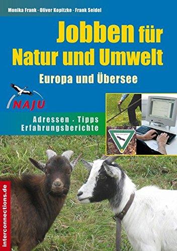 Jobben für Natur und Umwelt - Europa und Übersee (Jobs, Praktika, Studium)