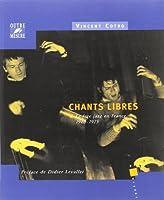 Chants Libres - Le Free Jazz En France, 1960-1975