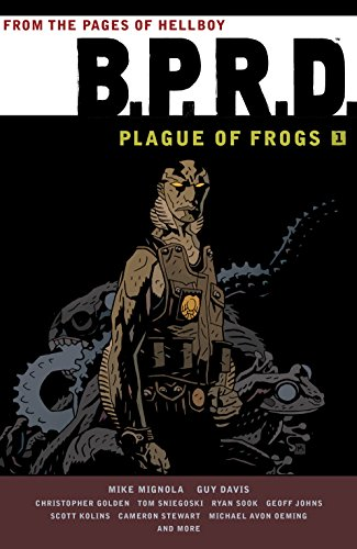 B.P.R.D. Plague of Frogs Volume 1 (B.P.R.D.: Plague of Frogs) (English Edition)