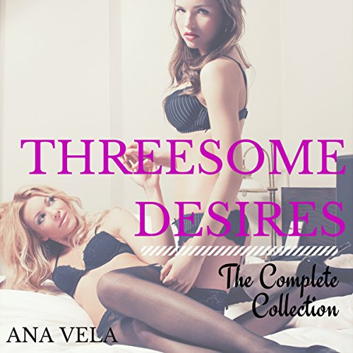 Threesome Desires: The Complete Collection audiobook cover art