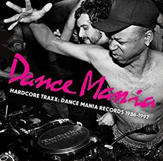 Hardcore Traxx: Dance Mania Records 1986-95 by Hardcore Traxx: Dance Mania Records 1986-95 (2013-05-04)