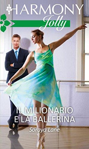 Il milionario e la ballerina: Harmony Jolly (Italian Edition)