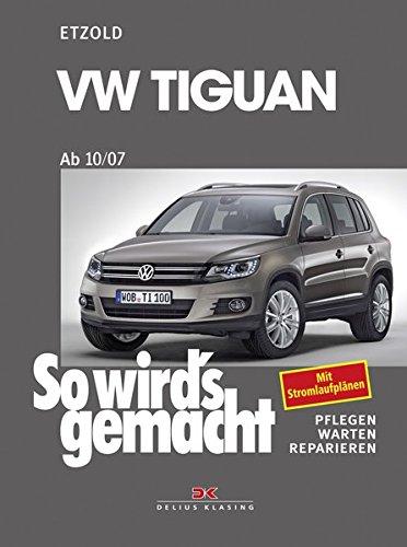 VW Tiguan ab 10/07: So wird's gemacht - Band 152
