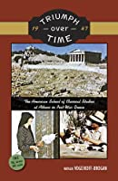 Triumph over Time, 1947: The American School of Classical Studies at Athens in Post-war Greece (Ntsc: North America)