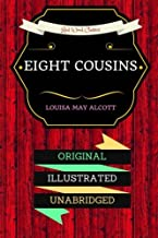 Eight Cousins: By Louisa May Alcott - Illustrated