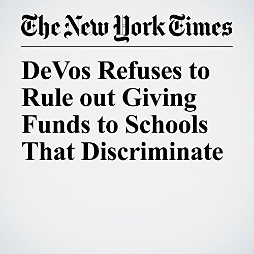 DeVos Refuses to Rule out Giving Funds to Schools That Discriminate copertina