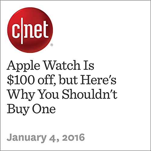 Apple Watch Is $100 off, but Here's Why You Shouldn't Buy One cover art