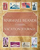 Marshall Islands Vacation Journal: Blank Lined Marshall Islands Travel Journal/Notebook/Diary Gift Idea for People Who Love to Travel