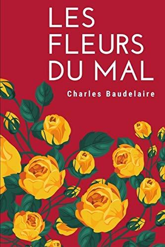 Les Fleurs Du Mal, Spleen et Idéal (édition intégrale non censurée des poésies de Charles Baudelaire): Recueil intégral des poèmes de Charles Baudelaire (comprend les poèmes censurés)
