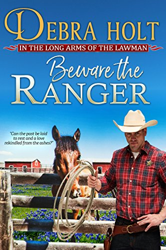 Book: Beware the Ranger (Texas Lawmen Book 1) by Debra Holt