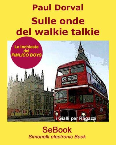 Sulle onde del walkie talkie (Italian Edition)