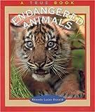 Endangered Animals (True Books: Environment)