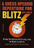 A Chess Opening Repertoire For Blitz & Rapid: Sharp, Surprising And Forcing Lines For Black And White-Sveshnikov, Evgeny Sveshnikov, Vladimir