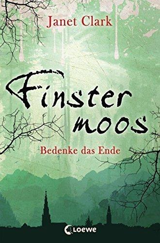 Finstermoos - Bedenke das Ende: Band 4 von Janet Clark (21. September 2015) Broschiert