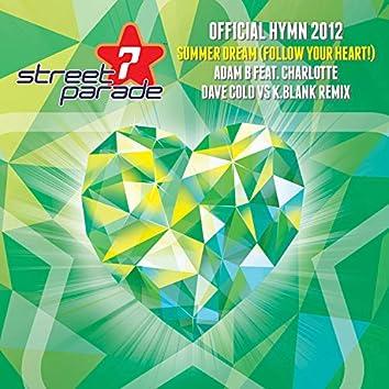 Summer Dream (Follow Your Heart!) (Official Street Parade Hymn 2012) (Dave Cold vs. K.Blank Remixes)