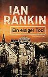 Ein eisiger Tod - Inspector Rebus 7: Kriminalroman (Ein Inspector-Rebus-Roman)