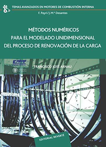 Métodos numéricos para el modelado unidimensional del proceso de renovación de carga (Temas Avanzados en Motores de Combustión Interna nº 12)