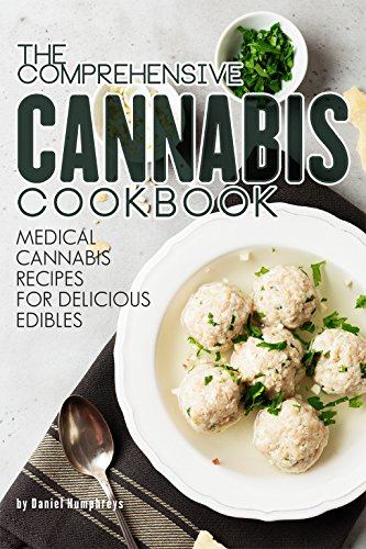 The Comprehensive Cannabis Cookbook: Medical Cannabis Recipes for Delicious Edibles (English Edition)