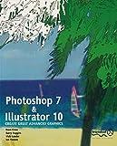 Photoshop 7 and Illustrator 10: Create Great Advanced Graphics (English Edition)